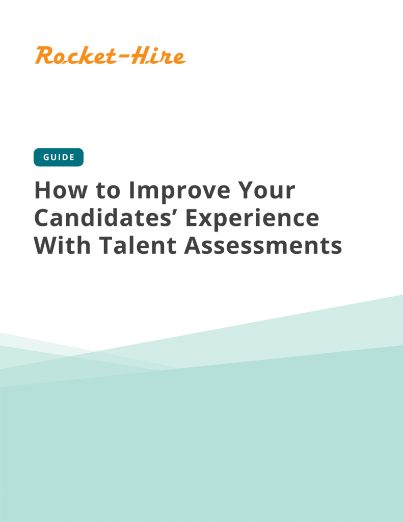 Guide: How to Improve Your Candidates' Experience With Talent Assessments